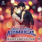 Enakku Vaaitha Adimaigal songs download