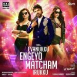 Evanukku Engeyo Matcham Iruku songs download