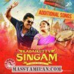 Kadaikutty Singam songs download
